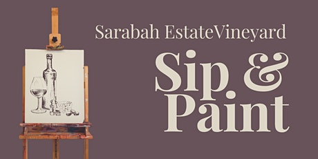 Sip and Paint Sarabah Estate Vineyard tickets
