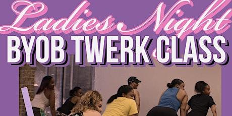 Ladies Night - BYOB Twerk Class tickets