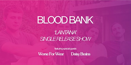 Blood Bank 'Lantana' Single Release Show tickets