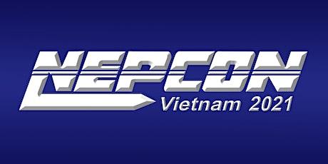 NEPCON Vietnam 2021 tickets