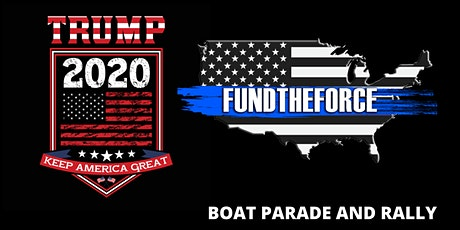 TRUMP 2020  And Fund The Force Rally For Law Enforcement , tickets