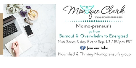 Mamapreneur's ~ Go from Burnout & Overwhelm to Inspired and Energized tickets