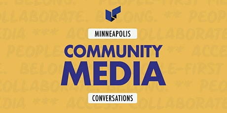 Minneapolis Community Media Conversation with Community-Based Organizations tickets