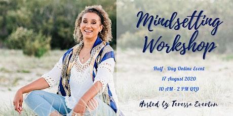 Mindsetting Workshop - Half- day Online Event tickets