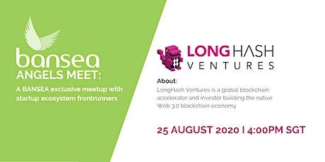 BANSEA Angels Meet: Longhash Ventures tickets
