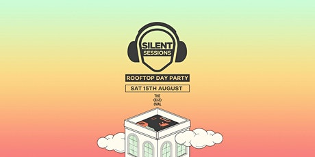 Silent Sessions Headphone Rooftop Day Party tickets