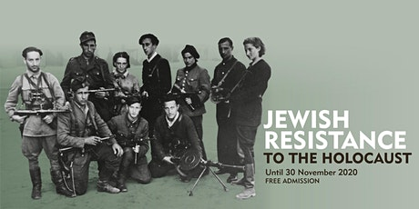 Jewish Resistance to the Holocaust Exhibition tickets