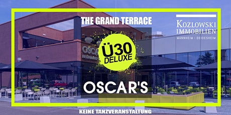 Ü30 DELUXE - THE GRAND TERRACE @ OSCAR´S NEUSTADT Tickets