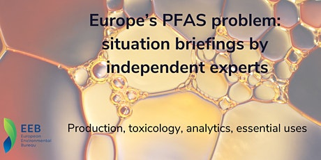 Europe's PFAS problem: situation briefings by independent experts tickets