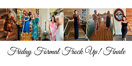 Friday Formal Frock Up! Finale tickets