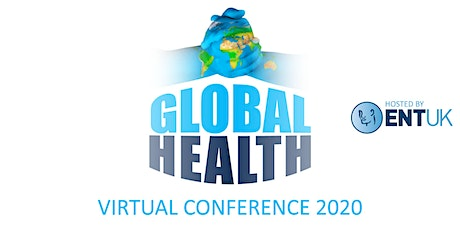 ENT UK Global Health Virtual Conference 2020 tickets