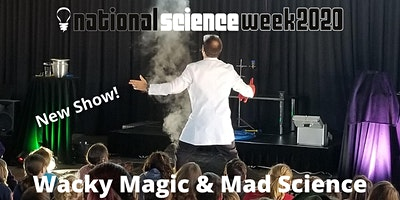 Wacky Magic & Mad Science – first show