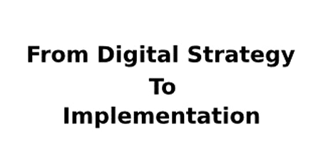 From Digital Strategy to Implementation 2 Days Virtual Live Training in Auckland tickets