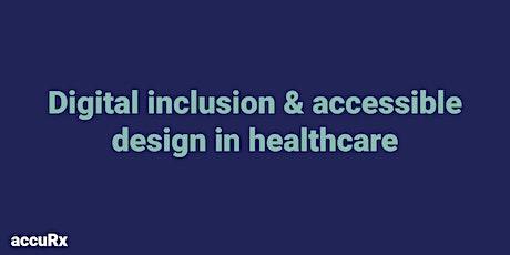 accuRx Webinar: Accessible Design and Digital Inclusion in Healthcare tickets
