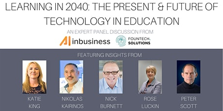 Learning in 2040: The Present & Future of Technology in Education - Panel tickets