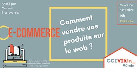 CCI VIKin_90min : Ecommerce : Comment vendre vos produits sur le web ? tickets