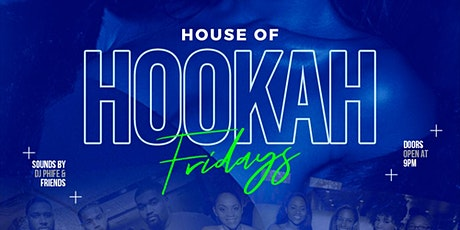 House of Hookah Fridays tickets
