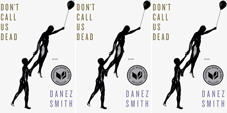 Black & Brown Book Club: Don't Call Us Dead by Danez Smith entradas