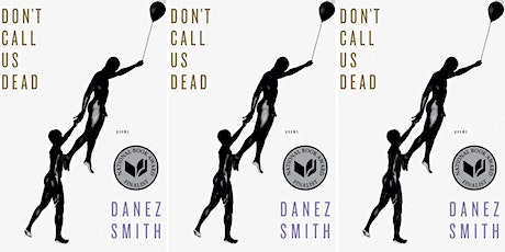 Black & Brown Book Club: Don't Call Us Dead by Danez Smith tickets