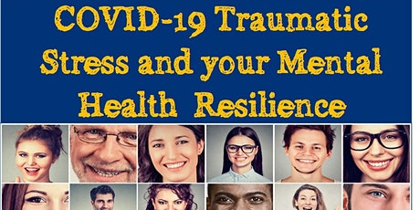 COVID-19 Traumatic Stress and your Mental Health Resilience tickets