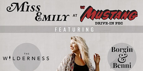 Miss Emily at The Mustang Drive-In PEC (4pm SHOW) tickets