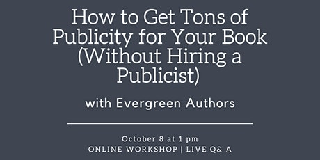 How to Get Tons of Publicity for Your Book (Without Hiring a Publicist) tickets