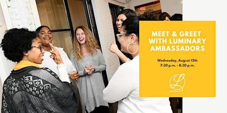 Meet & Greet with Luminary Ambassadors tickets