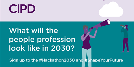The People Profession 2030​ - the CIPD digital hackathon tickets