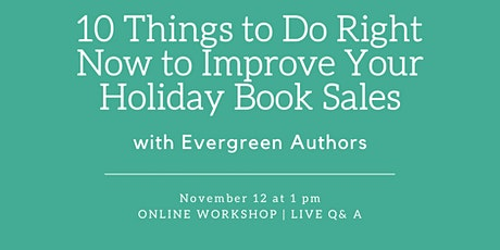 10 Things to Do Right Now to Improve Your Holiday Book Sales tickets