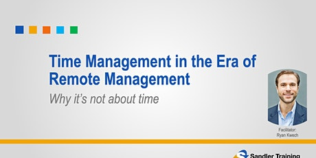 Time Management in the Era of Remote Management - It's Not About Time tickets