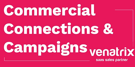 Commercial Connections & Campaigns tickets