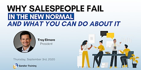 Why Salespeople Fail (in the New Normal) and What You Can Do About it! tickets