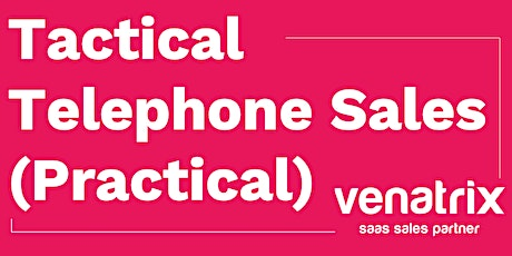 Tactical Telephone Sales (Practical) tickets