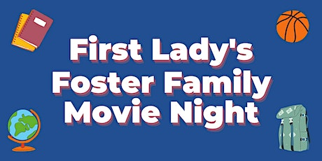 First Lady's Foster Family Drive-In Movie Night tickets
