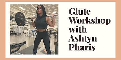 Glute Workshop - Ashtyn Pharis Fitness tickets
