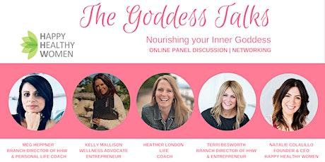 The Goddess Talks - Nourishing your Inner Goddess by Happy Healthy Women tickets