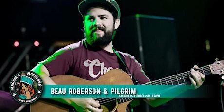 Beau Roberson & Pilgrim tickets