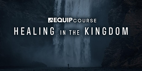 Healing in The Kingdom | 5 Week Course tickets