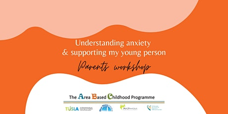 Understanding Anxiety & Supporting My Young Person tickets