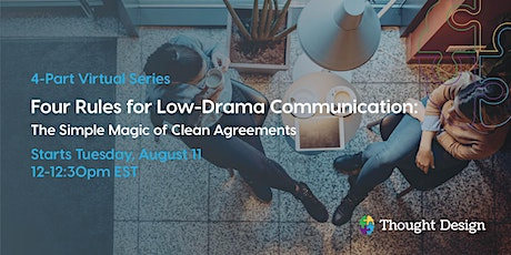 4 Rules for Low-Drama Communication: The Simple Magic of Clean Agreements tickets