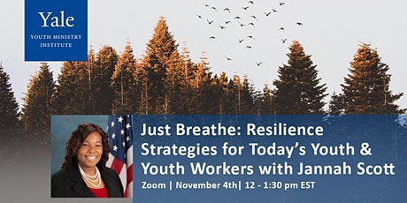 Just Breathe: Resilience Strategies for Today's Youth & Youth Workers tickets