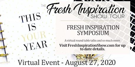 Fresh Inspiration Tour Symposium - 08/27/2020 tickets
