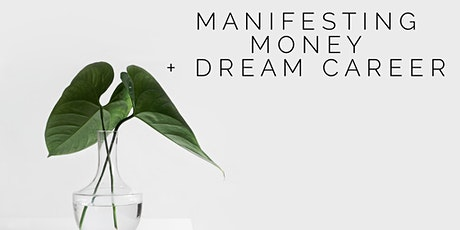 Manifesting Money + Dream Career tickets