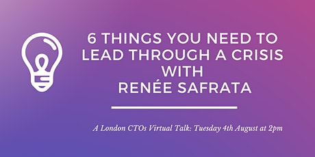 London CTOs Virtual Meetup: 6 Things You Need to Lead Through a Crisis tickets