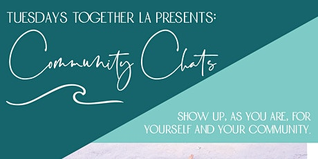 Tuesdays Together Los Angeles Community Chat tickets