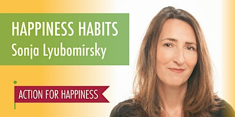 Happiness Habits - with Sonja Lyubomirsky tickets
