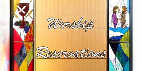August 16th In-Person Worship Reservations tickets