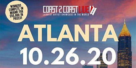 Coast 2 Coast LIVE Showcase Atlanta - Artists Win $50K In Prizes tickets