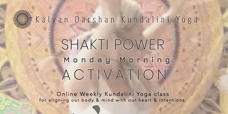 SHAKTI POWER - Monday Morning Activation - Online Kundalini Yoga Class tickets