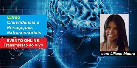 Curso Online Clarividência e Percepções Extrasensoriais – Liliane Moura ingressos